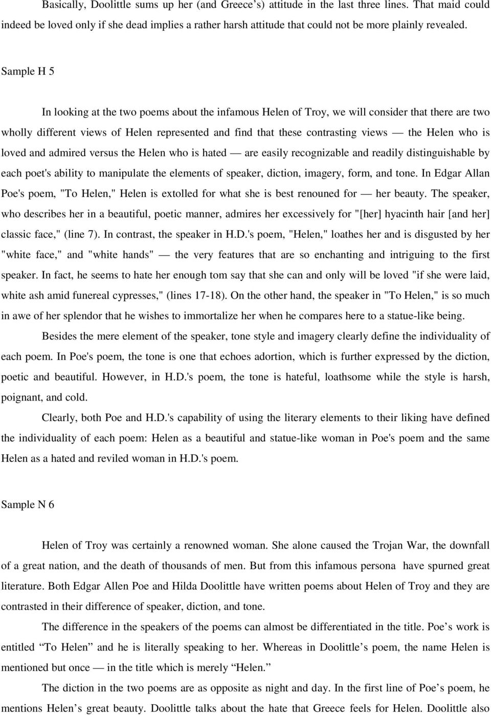 Sample H 5 In looking at the two poems about the infamous Helen of Troy, we will consider that there are two wholly different views of Helen represented and find that these contrasting views the