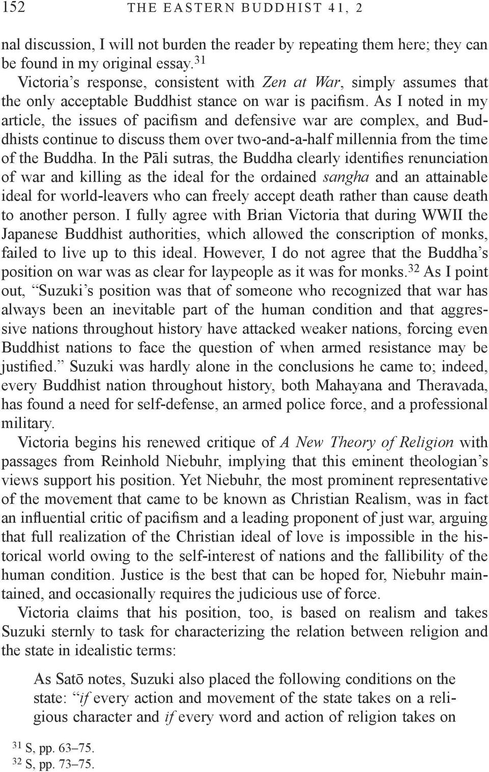 As I noted in my article, the issues of pacifism and defensive war are complex, and Buddhists continue to discuss them over two-and-a-half millennia from the time of the Buddha.
