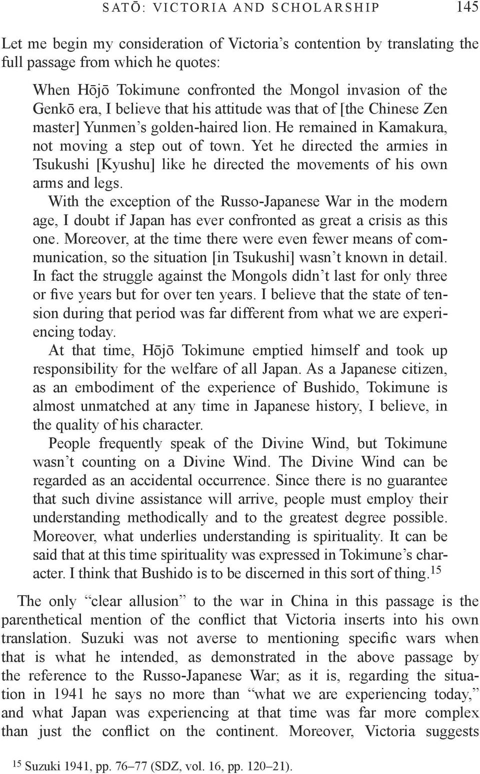 Yet he directed the armies in Tsukushi [Kyushu] like he directed the movements of his own arms and legs.