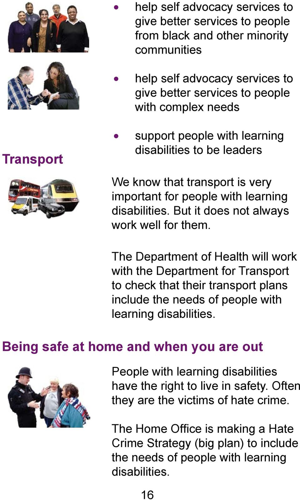 The Department of Health will work with the Department for Transport to check that their transport plans include the needs of people with learning disabilities.