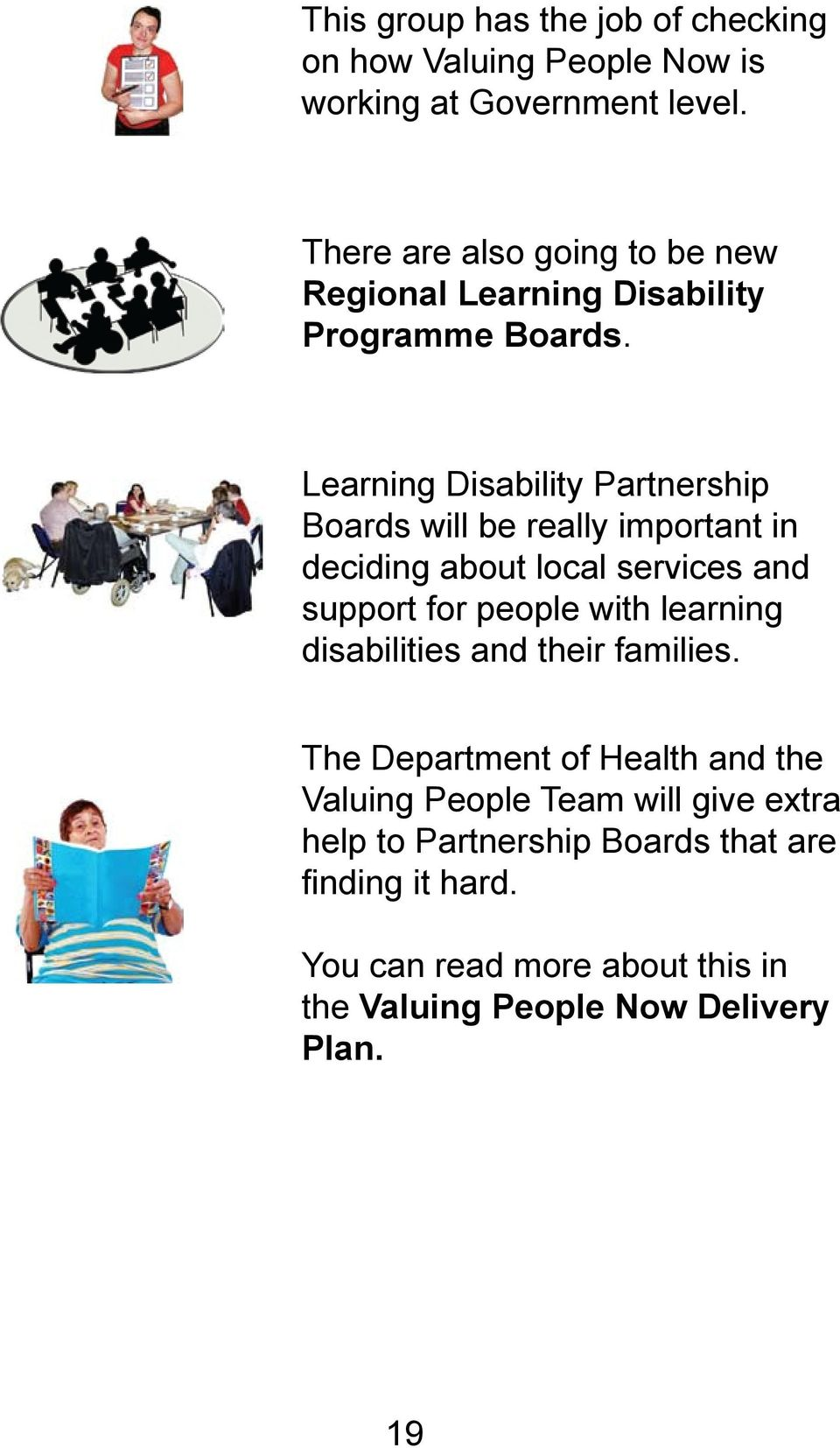 Learning Disability Partnership Boards will be really important in deciding about local services and support for people with