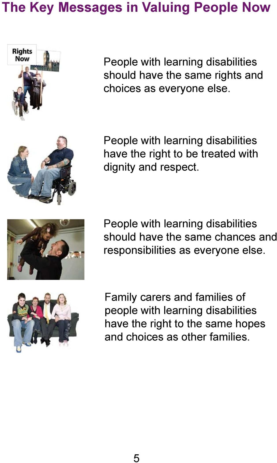 People with learning disabilities should have the same chances and responsibilities as everyone else.