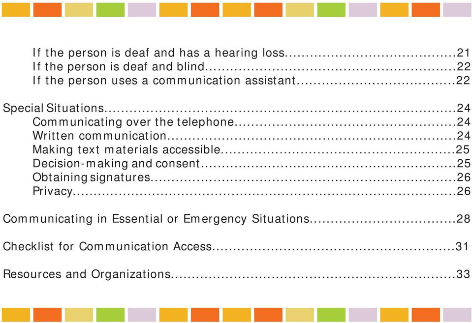 ..24 Written communication...24 Making text materials accessible...25 Decision-making and consent.