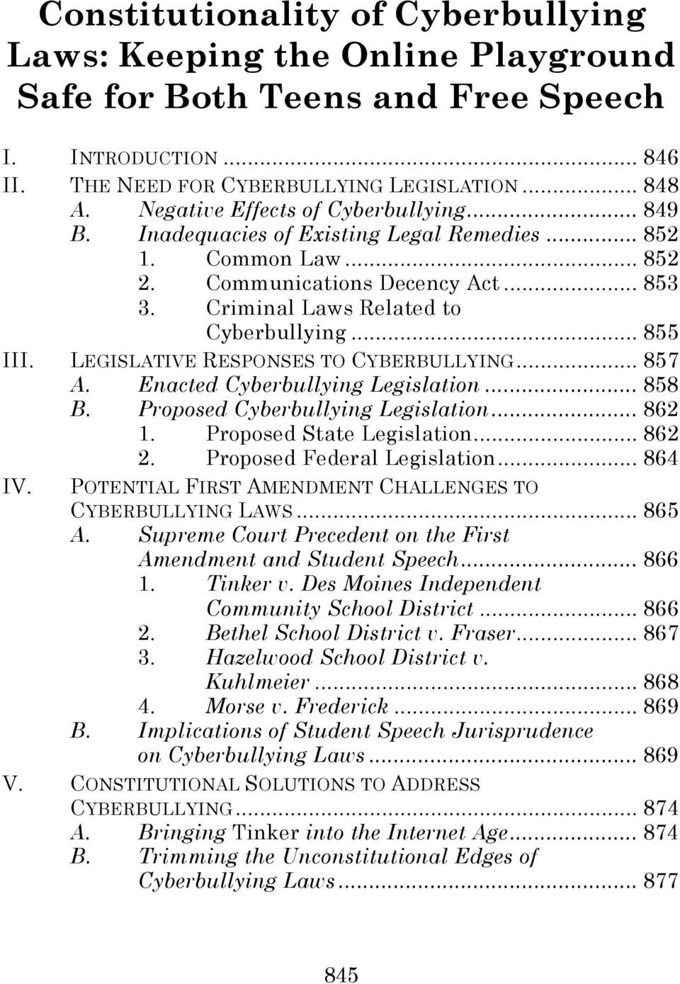 LEGISLATIVE RESPONSES TO CYBERBULLYING... 857 A. Enacted Cyberbullying Legislation... 858 B. Proposed Cyberbullying Legislation... 862 1. Proposed State Legislation... 862 2.