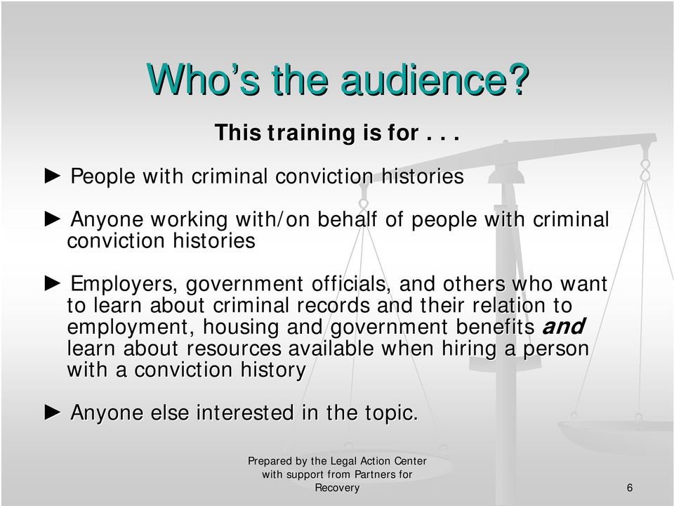 conviction histories Employers, government officials, and others who want to learn about criminal records