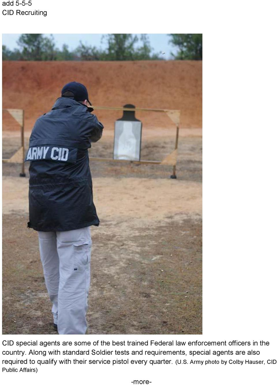 Along with standard Soldier tests and requirements, special agents are