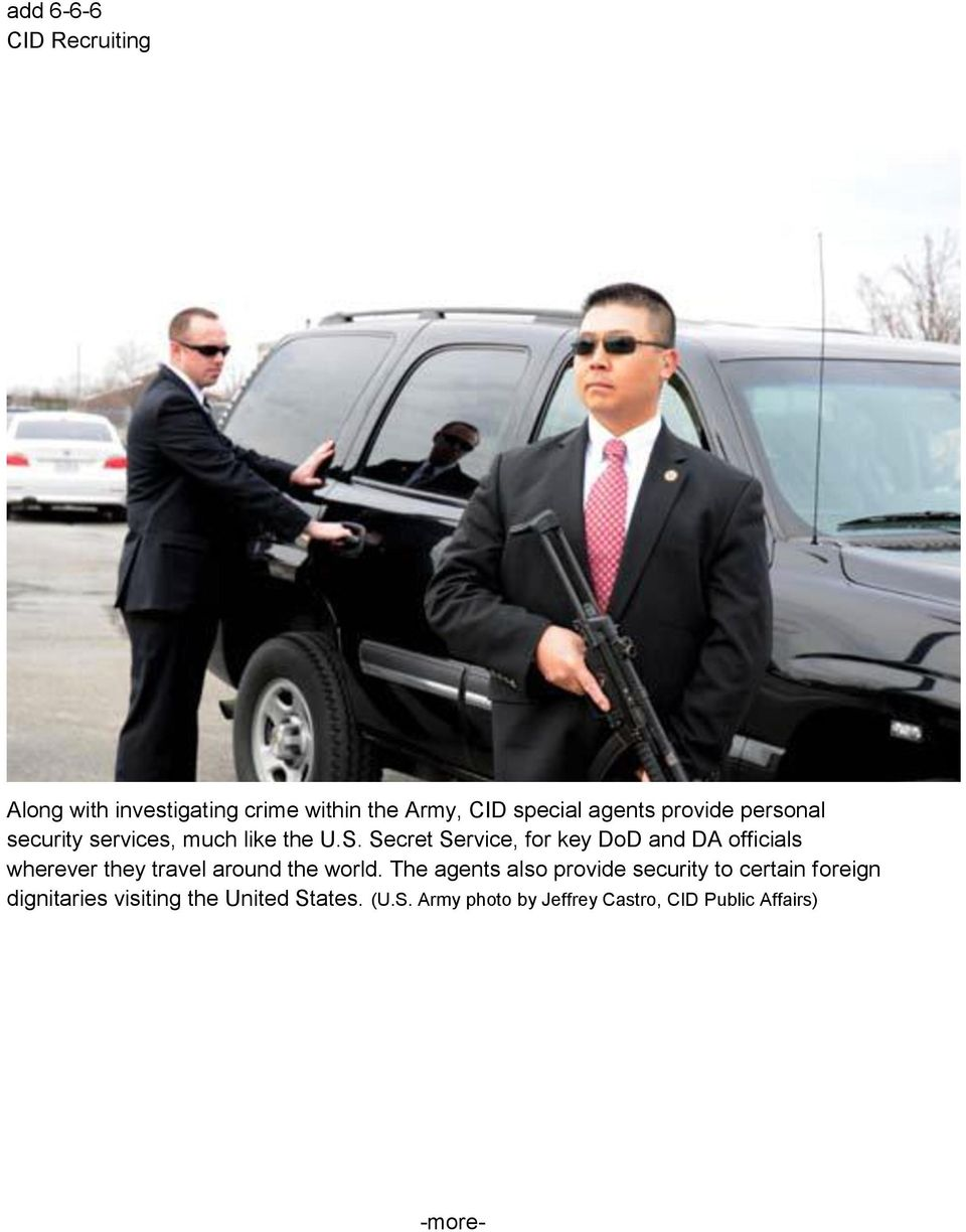 Secret Service, for key DoD and DA officials wherever they travel around the world.