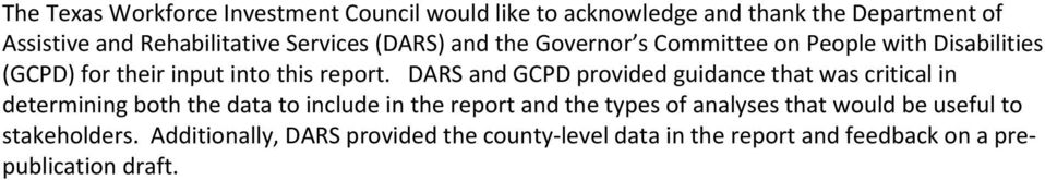 DARS and GCPD provided guidance that was critical in determining both the data to include in the report and the types of