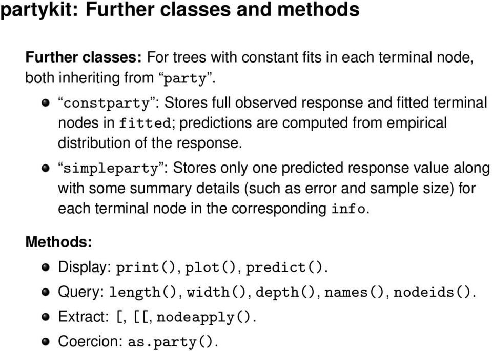 simpleparty : Stores only one predicted response value along with some summary details (such as error and sample size) for each terminal node in the