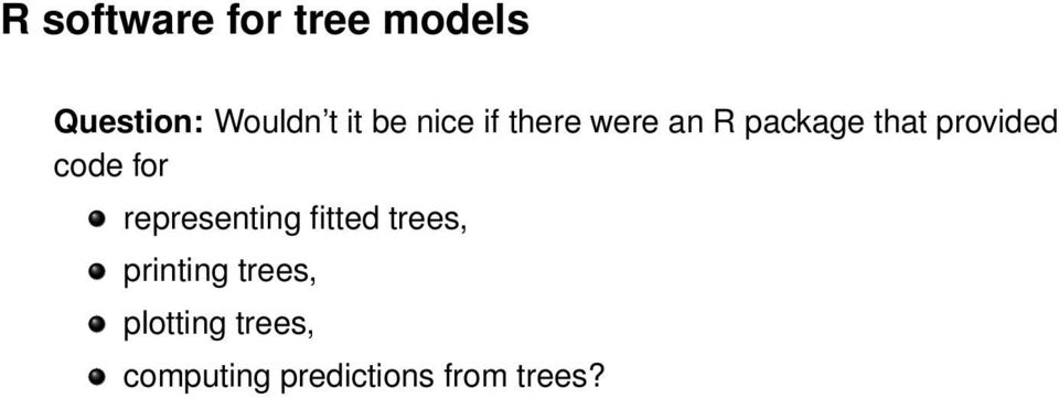 code for representing fitted trees, printing