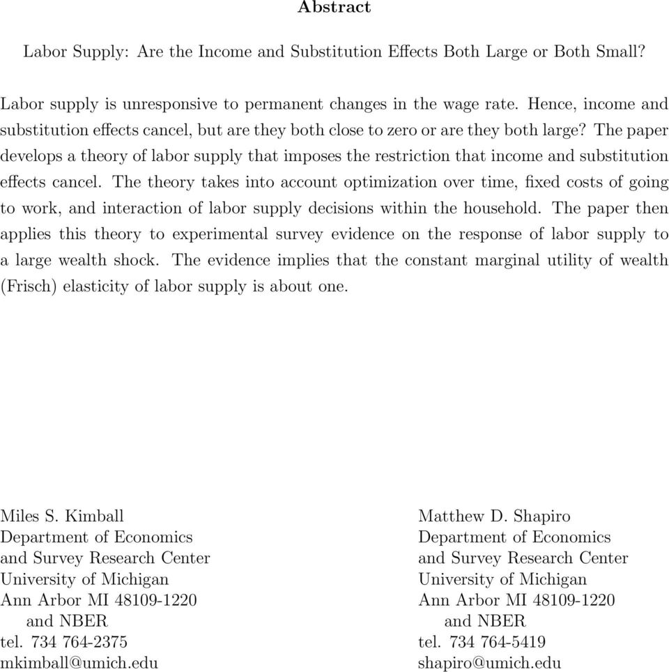 The paper develops a theory of labor supply that imposes the restriction that income and substitution effects cancel.