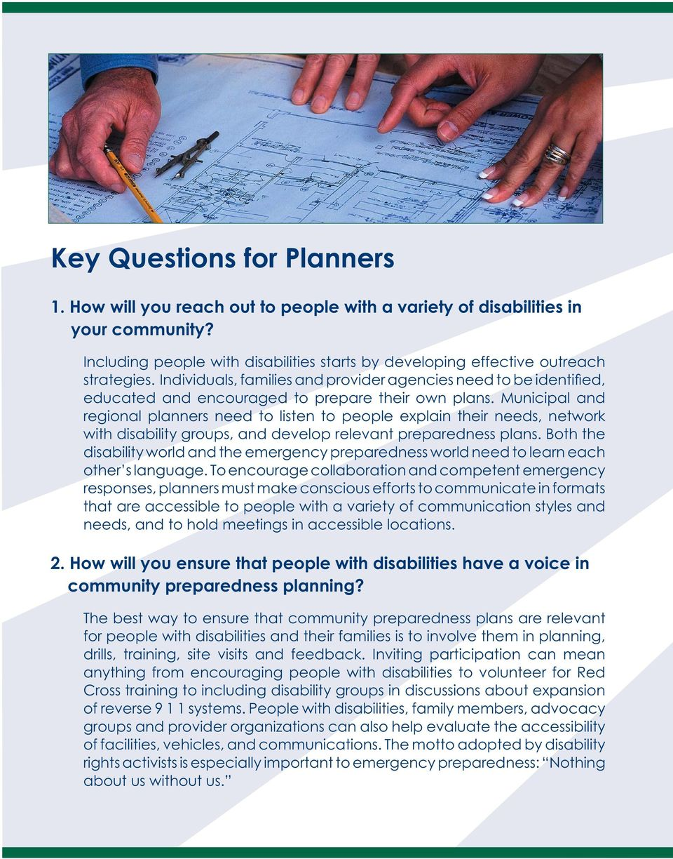 Municipal and regional planners need to listen to people explain their needs, network with disability groups, and develop relevant preparedness plans.