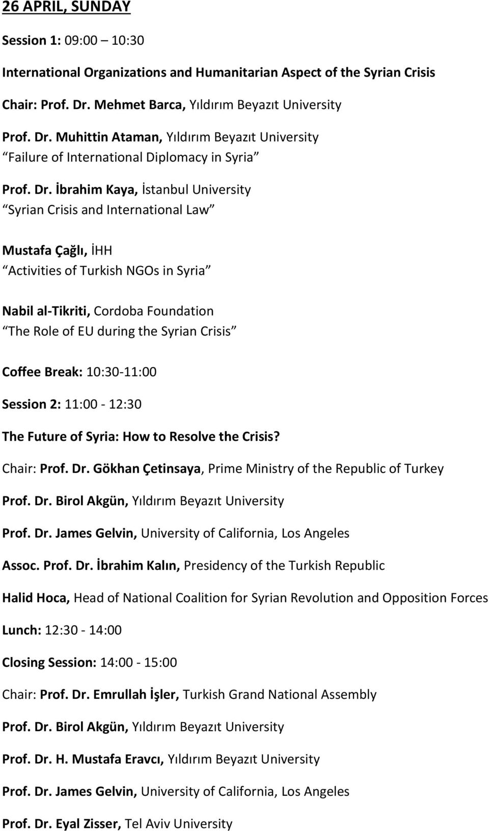 Muhittin Ataman, Yıldırım Beyazıt University Failure of International Diplomacy in Syria Prof. Dr.