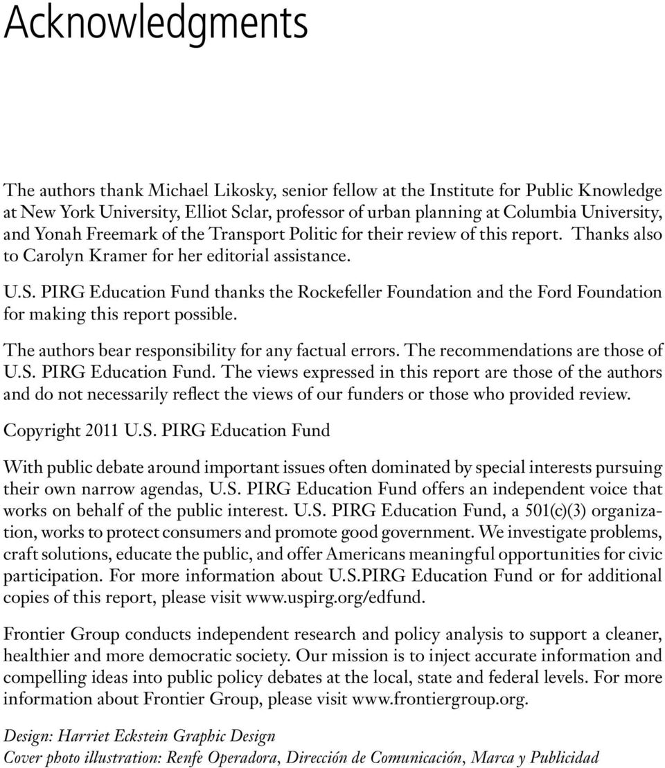 PIRG Education Fund thanks the Rockefeller Foundation and the Ford Foundation for making this report possible. The authors bear responsibility for any factual errors.