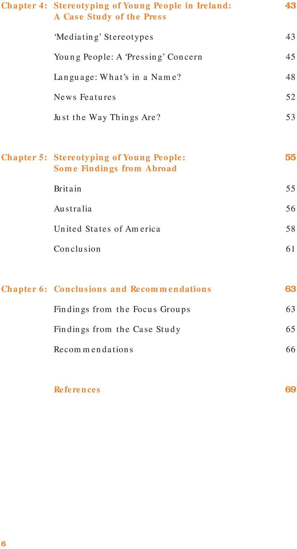 53 Chapter 5: Stereotyping of Young People: 55 Some Findings from Abroad Britain 55 Australia 56 United States of America 58