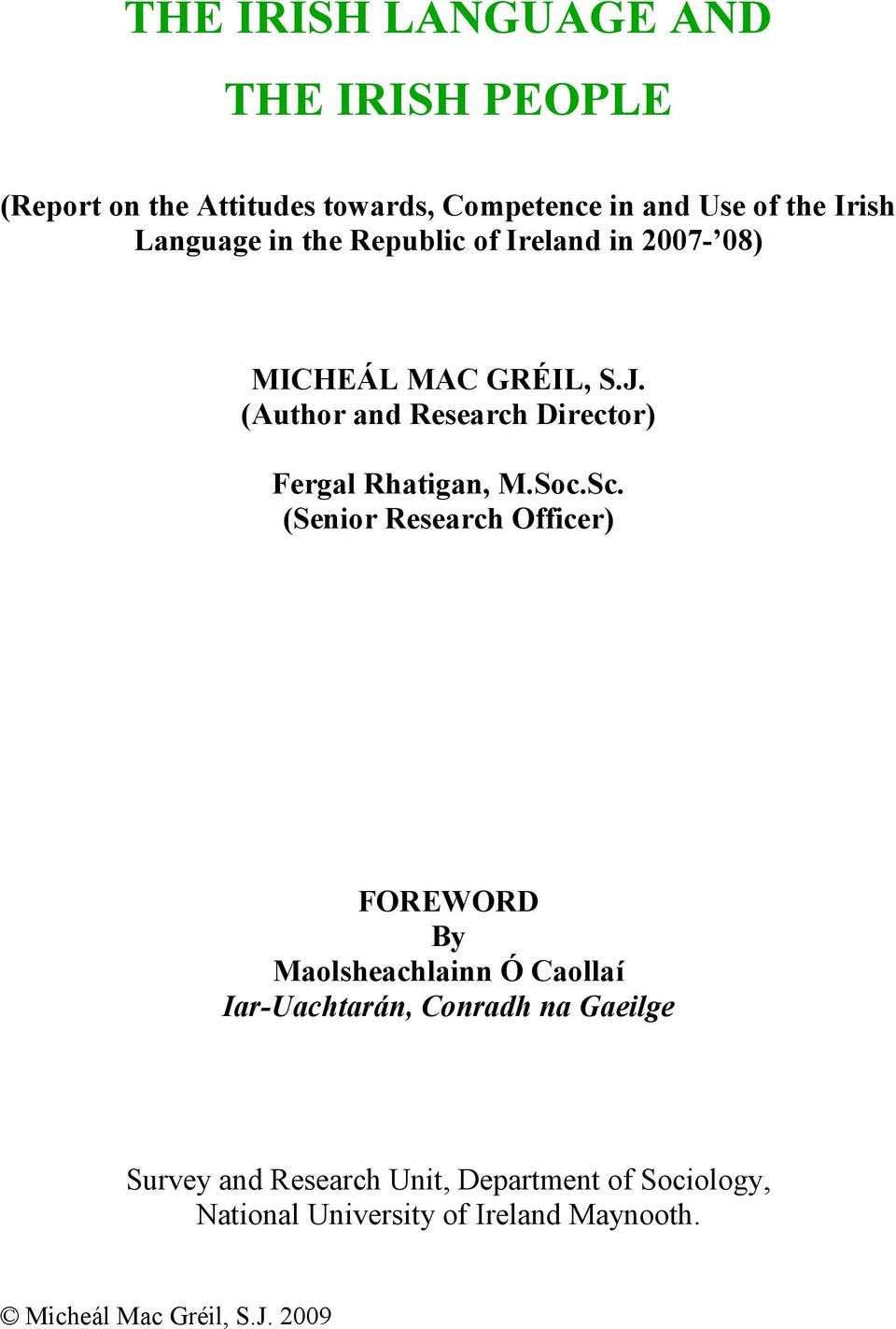 (Author and Research Director) Fergal Rhatigan, M.Soc.Sc.