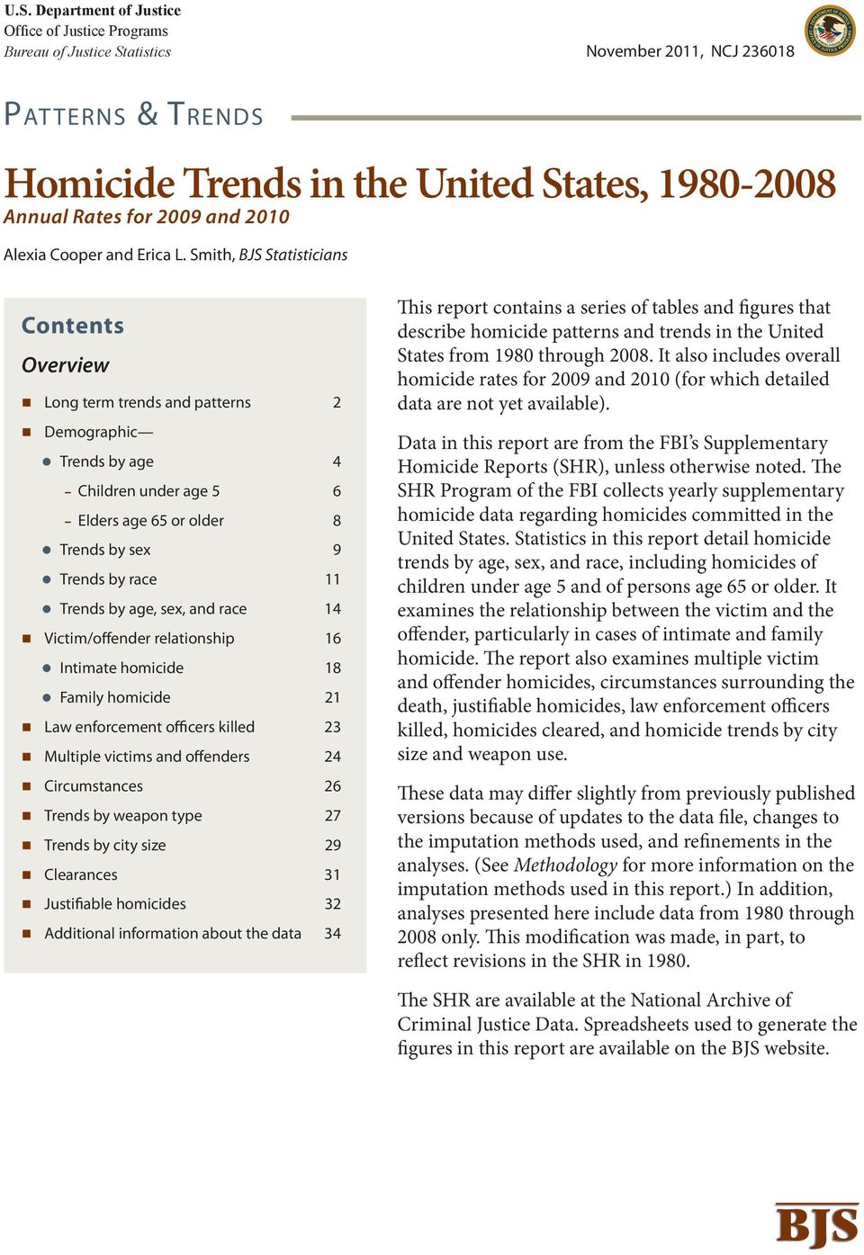 Smith, BJS Statisticians Contents Overview Long term trends and patterns 2 Demographic Trends by age 4 Children under age 5 6 Elders age 65 or older 8 Trends by sex 9 Trends by race 11 Trends by age,
