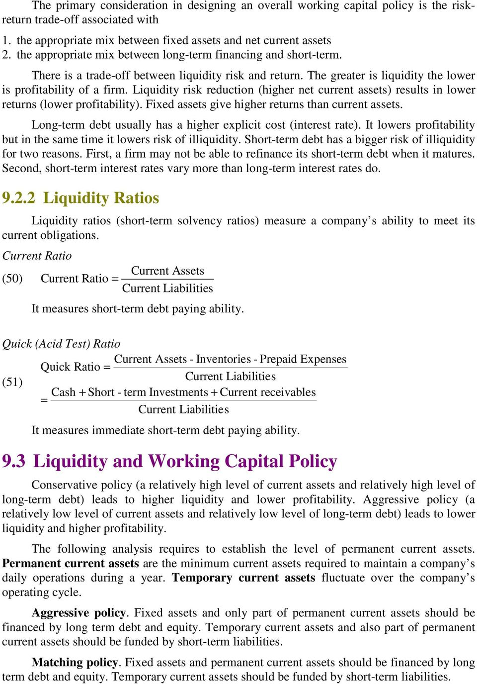 Liquidity risk reduction (higher net current assets) results in lower returns (lower profitability). Fixed assets give higher returns than current assets.