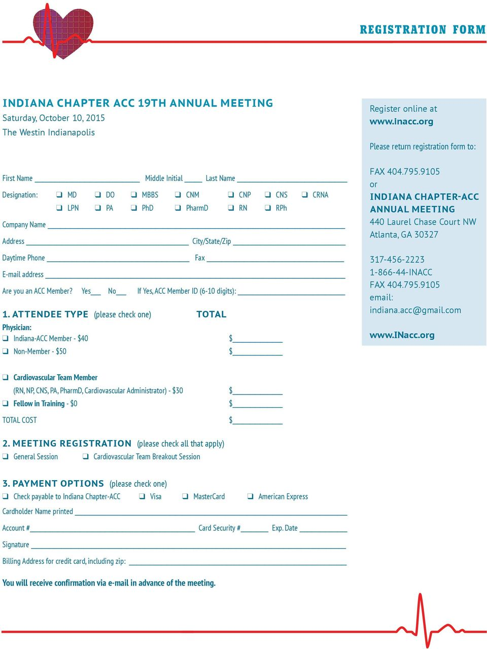 E-mail address Are you an ACC Member? Yes No If Yes, ACC Member ID (6-10 digits): 1. ATTENDEE TYPE (please check one) TOTAL Physician: Indiana-ACC Member - $40 Non-Member - $50 $ $ FAX 404.795.