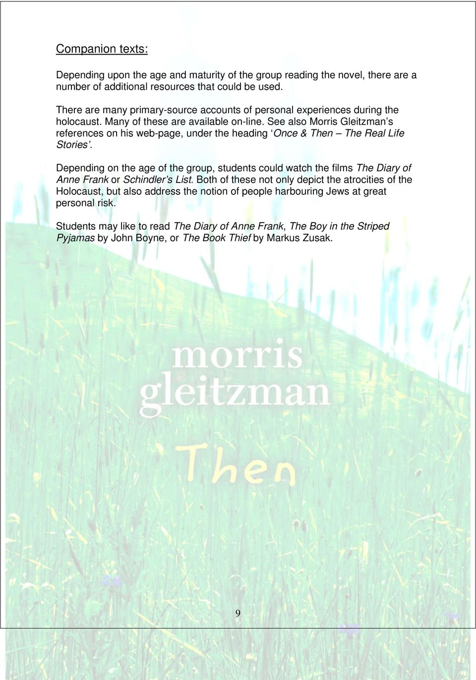 See also Morris Gleitzman s references on his web-page, under the heading Once & Then The Real Life Stories.