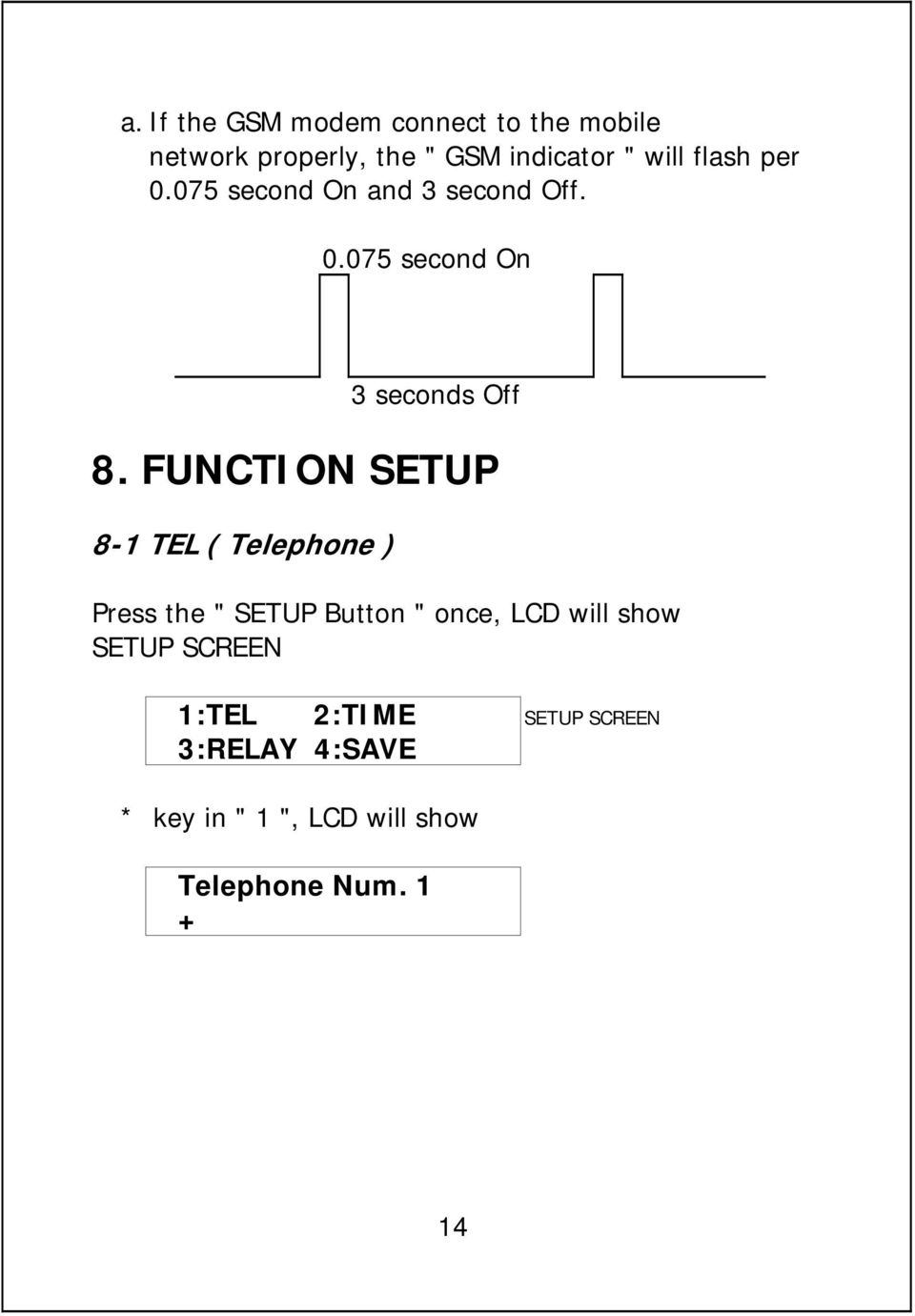 "FUNCTION SETUP 8-1 TEL ( Telephone ) Press the "" SETUP Button "" once, LCD will show"