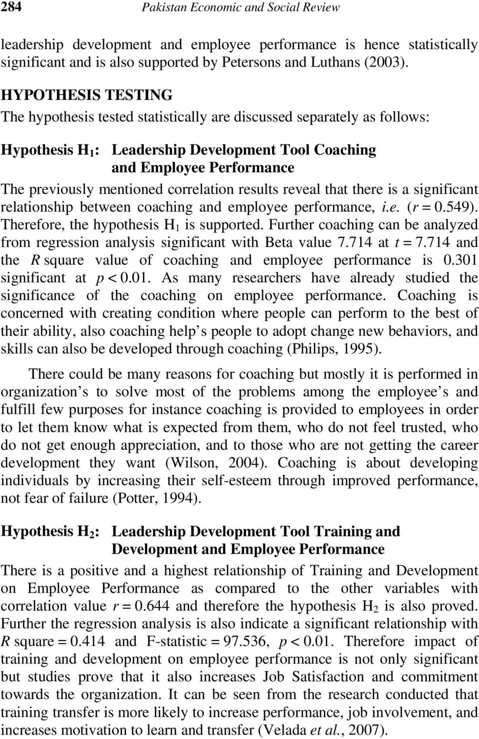 correlation results reveal that there is a significant relationship between coaching and employee performance, i.e. (r = 0.549). Therefore, the hypothesis H 1 is supported.