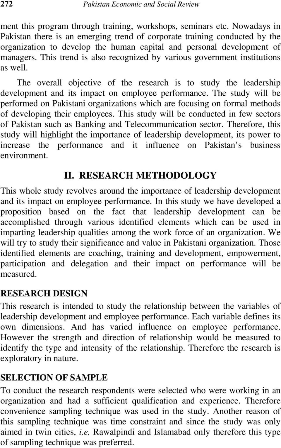This trend is also recognized by various government institutions as well. The overall objective of the research is to study the leadership development and its impact on employee performance.