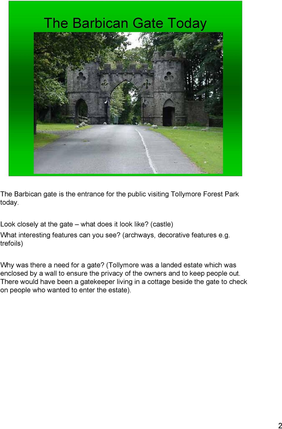 (Tollymore was a landed estate which was enclosed by a wall to ensure the privacy of the owners and to keep people out.