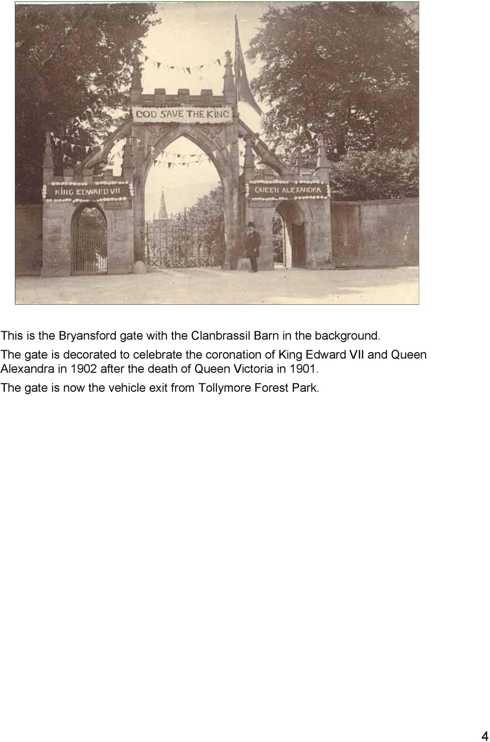 The gate is decorated to celebrate the coronation of King Edward VII