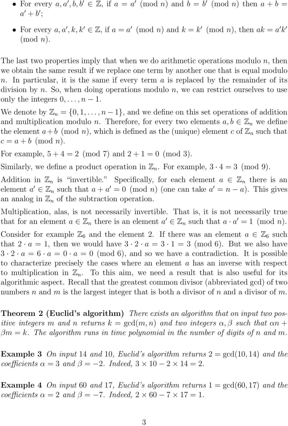 In particular, it is the same if every term a is replaced by the remainder of its division by n. So, when doing operations modulo n, we can restrict ourselves to use only the integers 0,..., n 1.