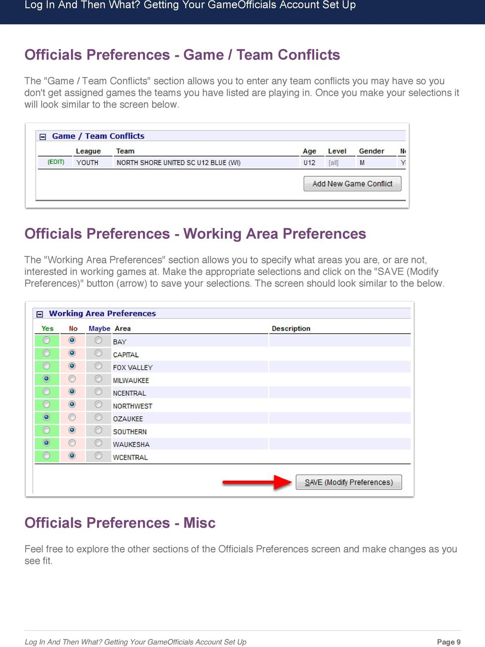 "Officials Preferences - Working Area Preferences The ""Working Area Preferences"" section allows you to specify what areas you are, or are not, interested in working games at."