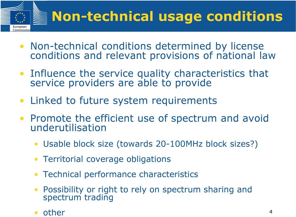 Promote the efficient use of spectrum and avoid underutilisation Usable block size (towards 20-100MHz block sizes?