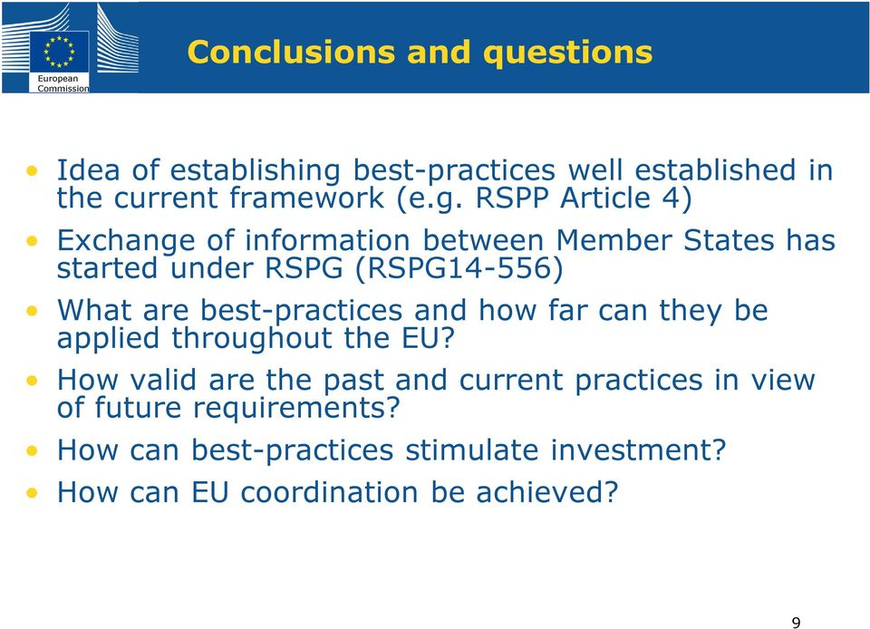 RSPP Article 4) Exchange of information between Member States has started under RSPG (RSPG14-556) What are