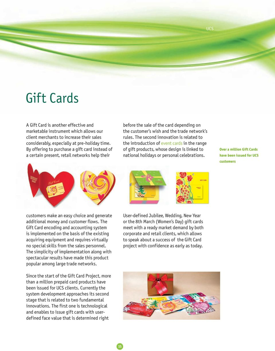 The second innovation is related to the introduction of event cards in the range of gift products, whose design is linked to national holidays or personal celebrations.