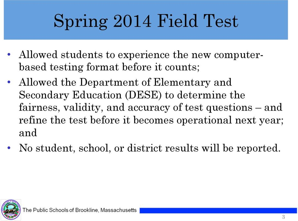 determine the fairness, validity, and accuracy of test questions and refine the test before