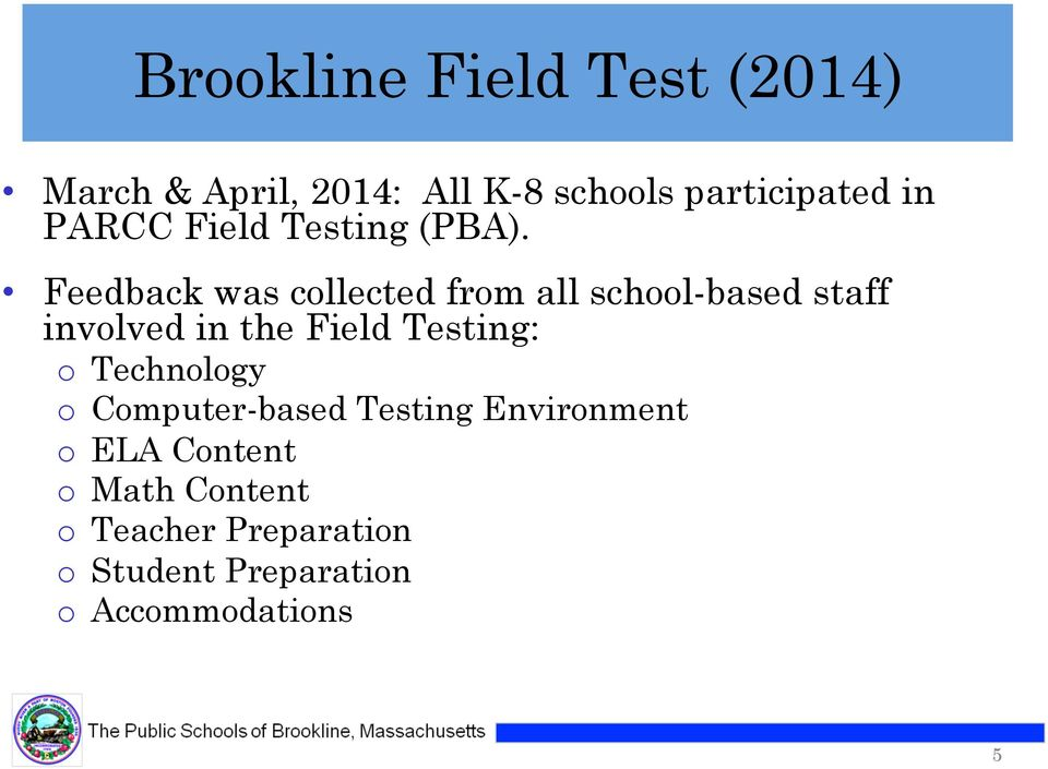 Feedback was collected from all school-based staff involved in the Field Testing: