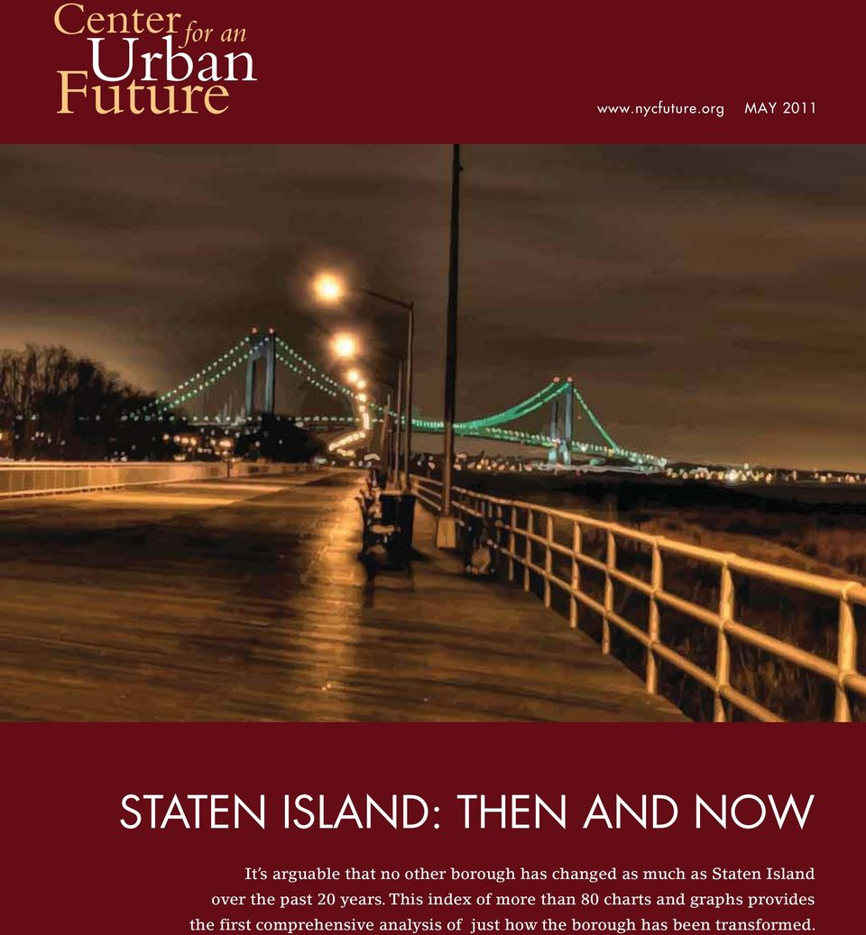 borough has changed as much as Staten Island over the past 2 years.