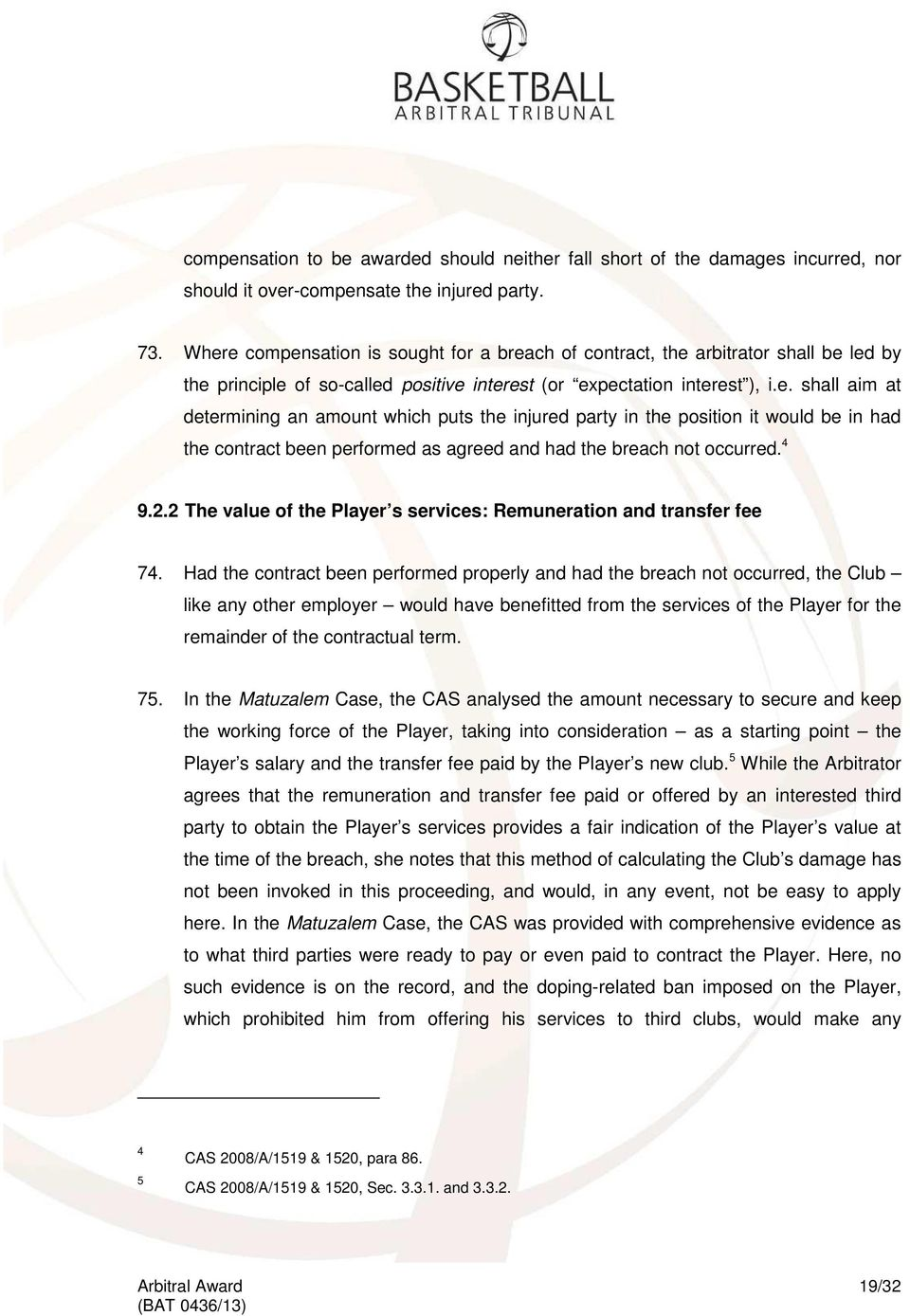 4 9.2.2 The value of the Player s services: Remuneration and transfer fee 74.