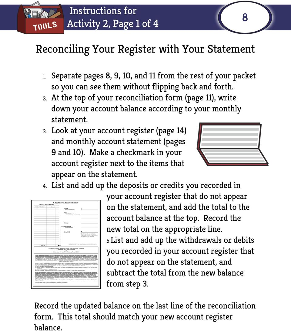 At the top of your reconciliation form (page 11), write down your account balance according to your monthly statement. 3.