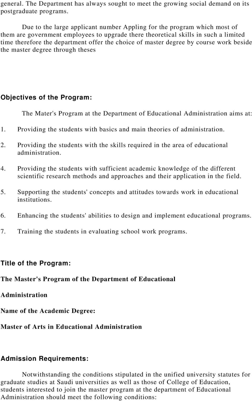 choice of master degree by course work beside the master degree through theses Objectives of the Program: The Mater's Program at the Department of Educational Administration aims at: 1.