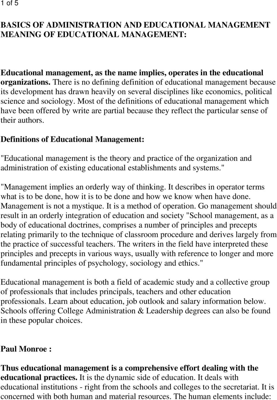Most of the definitions of educational management which have been offered by write are partial because they reflect the particular sense of their authors.