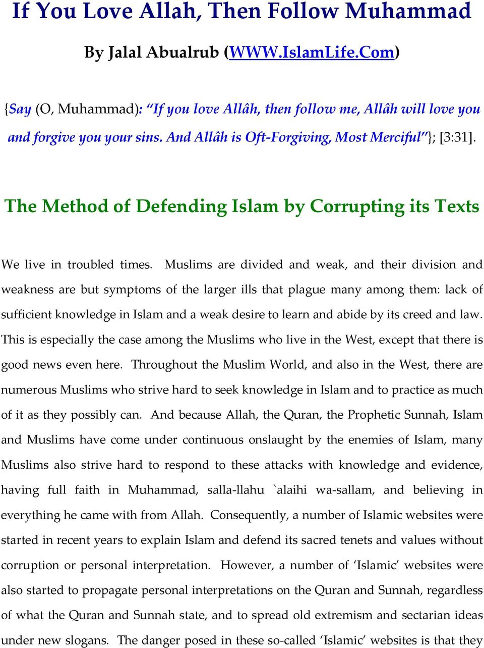 Muslims are divided and weak, and their division and weakness are but symptoms of the larger ills that plague many among them: lack of sufficient knowledge in Islam and a weak desire to learn and