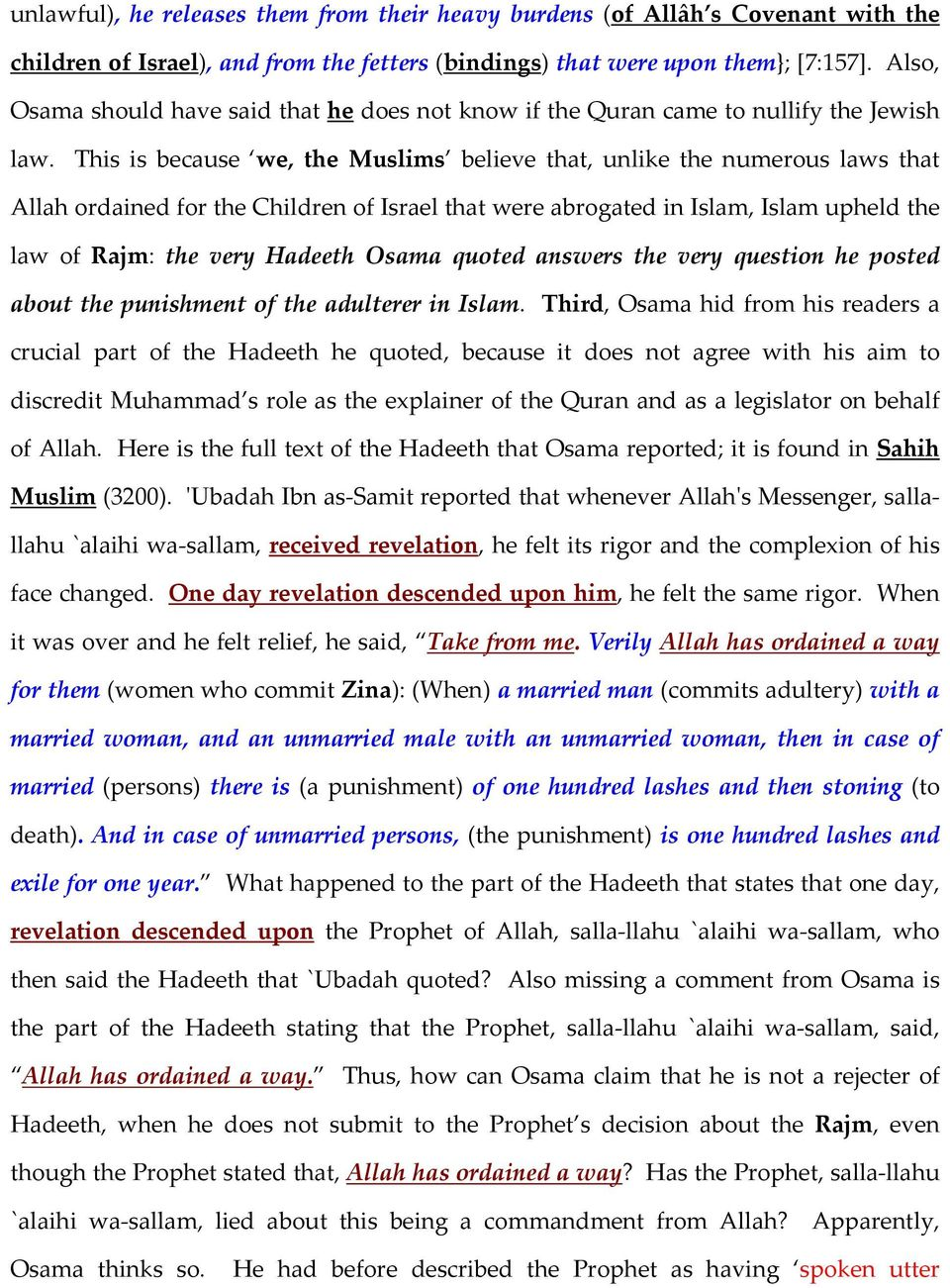 This is because we, the Muslims believe that, unlike the numerous laws that Allah ordained for the Children of Israel that were abrogated in Islam, Islam upheld the law of Rajm: the very Hadeeth
