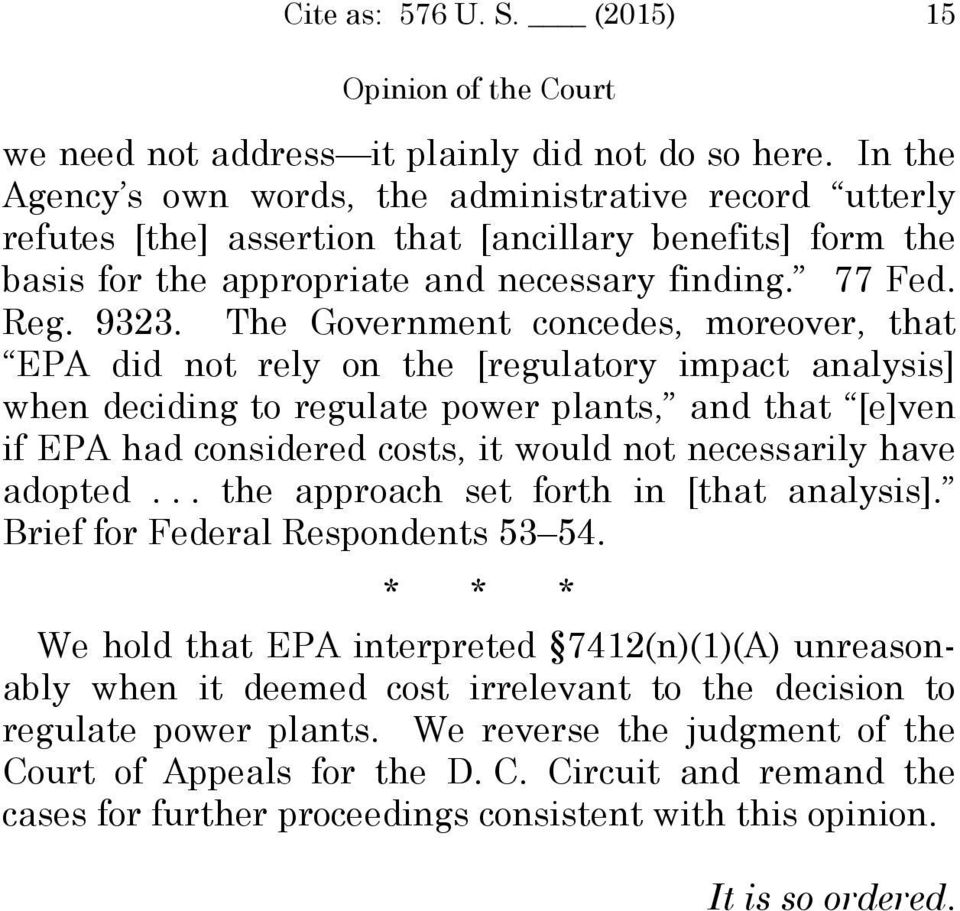 The Government concedes, moreover, that EPA did not rely on the [regulatory impact analysis] when deciding to regulate power plants, and that [e]ven if EPA had considered costs, it would not