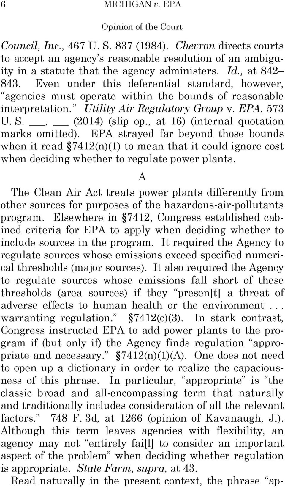 , at 16) (internal quotation marks omitted). EPA strayed far beyond those bounds when it read 7412(n)(1) to mean that it could ignore cost when deciding whether to regulate power plants.
