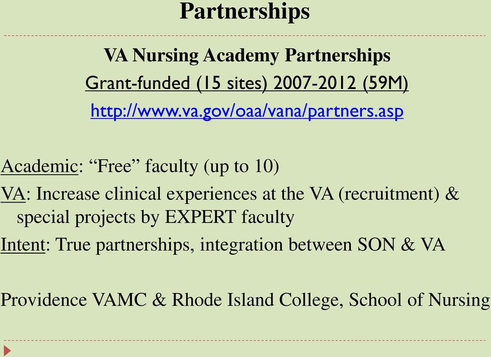 asp Academic: Free faculty (up to 10) VA: Increase clinical experiences at the VA