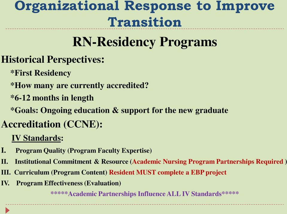 Program Quality (Program Faculty Expertise) II. Institutional Commitment & Resource (Academic Nursing Program Partnerships Required ) III.