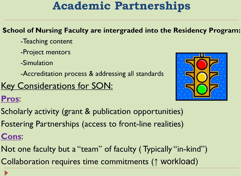 Scholarly activity (grant & publication opportunities) Fostering Partnerships (access to front-line realities)