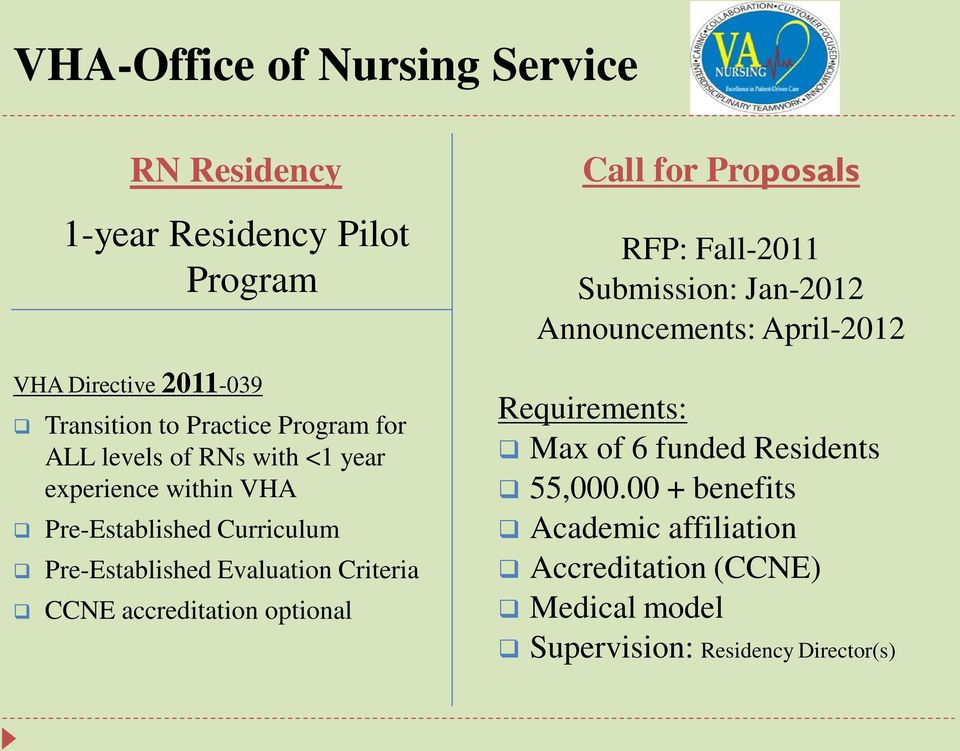 Criteria CCNE accreditation optional Call for Proposals RFP: Fall-2011 Submission: Jan-2012 Announcements: April-2012