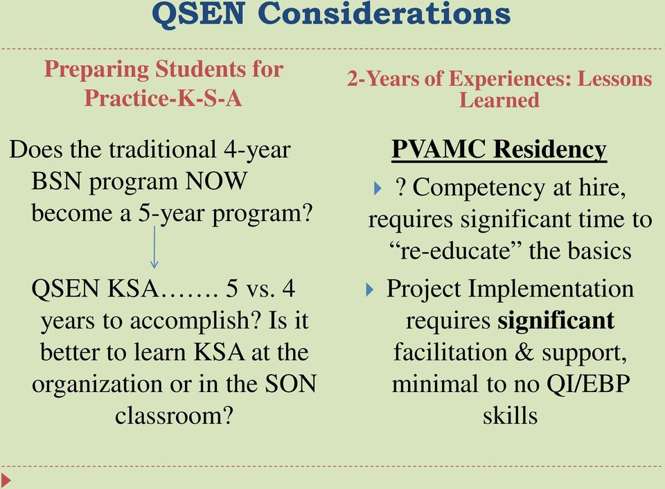 Is it better to learn KSA at the organization or in the SON classroom?